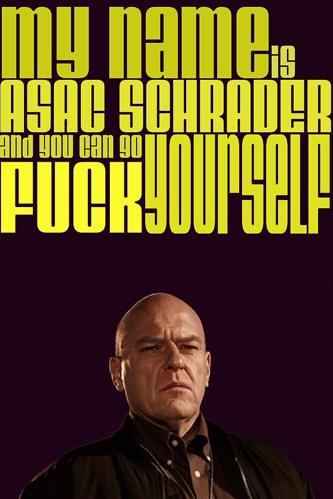 MY NAME IS ASAC SCHRADER by JDempzz