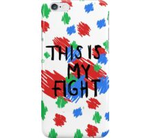 """This Is My Fight"" iPhone Case/Skin"