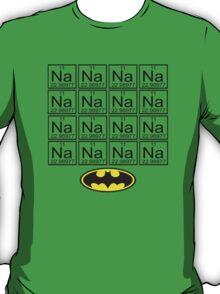 Na Na ... Batman!!!! T-Shirt