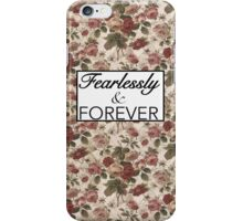 Fearlessly and Forever typography iPhone Case/Skin