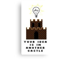 Your Idea is in and other castle Canvas Print