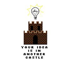 Your Idea is in and other castle Photographic Print