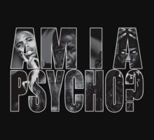 Am I A Psycho? by Slitter