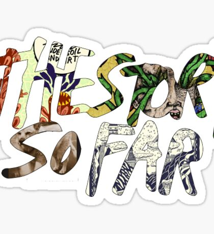The Story So Far Sticker Sticker