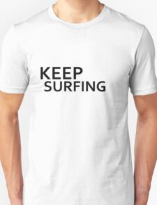 keep surfing T-Shirt