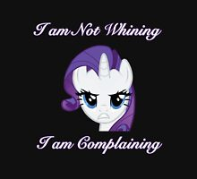 I am not Whining, I am Complaining Unisex T-Shirt