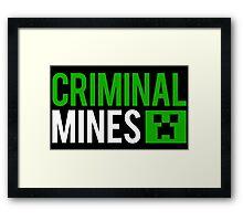 Criminal mines Framed Print