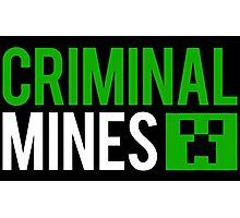 Criminal mines Photographic Print