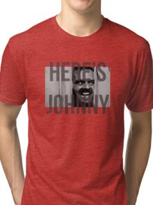 Here's Johnny Tri-blend T-Shirt