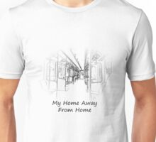 My Home Away From Home Unisex T-Shirt