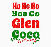 Vintage Ho Ho Ho You Go Glen Coco Unisex T-Shirt