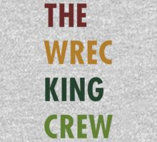 The Wrecking Crew - THE WREC KING CREW by TheOnlyMember