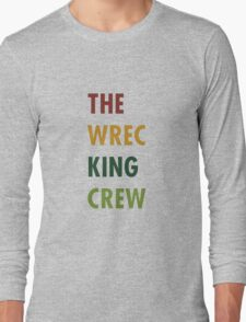 The Wrecking Crew - THE WREC KING CREW Long Sleeve T-Shirt