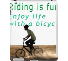 Riding is fun. Enjoy life with a bicycle  iPad Case/Skin
