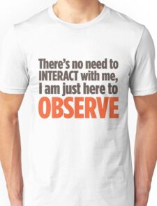 Observe Unisex T-Shirt