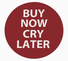 Shopology - Buy Now Cry Later Kids Clothes