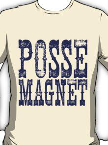 Posse Magnet T-Shirt