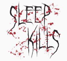 Sleep Kills by e2productions