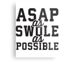 ASAP As Swole As Possible Metal Print