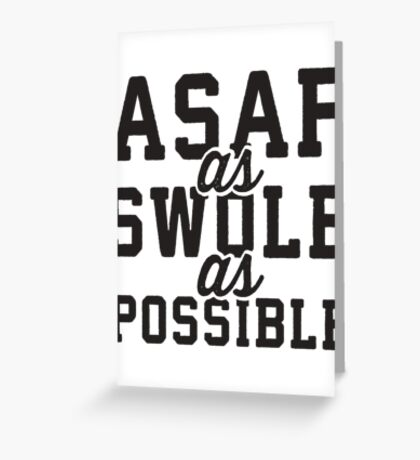 ASAP As Swole As Possible Greeting Card