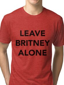 LEAVE BRITNEY ALONE (BLACK) Tri-blend T-Shirt