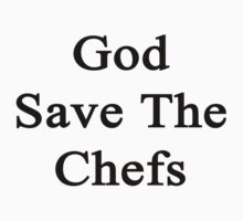 God Save The Chefs  by supernova23