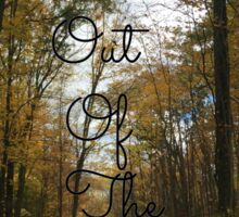 Out of the woods Sticker
