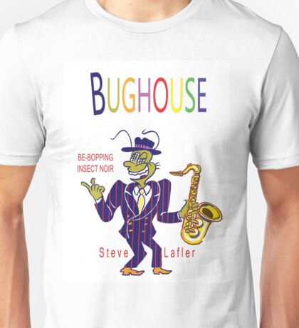 Bughouse T Unisex T-Shirt