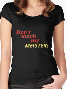 DONT TOUCH MY MEISTER Women's Fitted Scoop T-Shirt