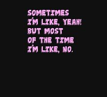 Funny Girls - Sometimes I'm Like, Yeah! Womens Fitted T-Shirt