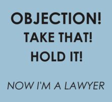 Now I'm a Lawyer! T-Shirt