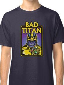 Bad Titan Classic T-Shirt