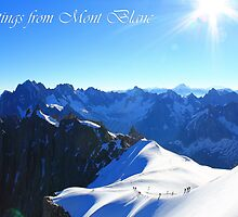 Greetings from Mont Blanc by markreynold