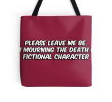 The death of a fictional character Tote Bag