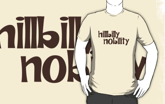 Hillbilly Nobility by digerati