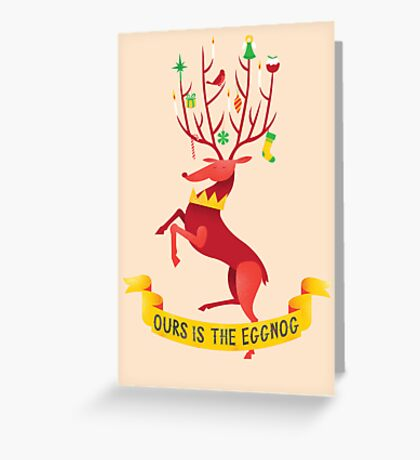 Ours is the eggnog Greeting Card