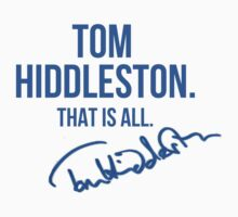 Tom Hiddleston Appreciation WITH AUTOGRAPH by slitheenplanet