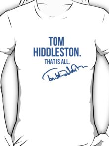 Tom Hiddleston Appreciation WITH AUTOGRAPH T-Shirt