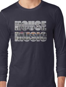 TR909 House Music Long Sleeve T-Shirt
