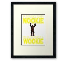 Nookie Wookie Framed Print