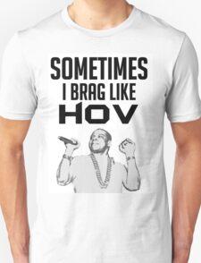 Sometimes I brag like Hov T-Shirt