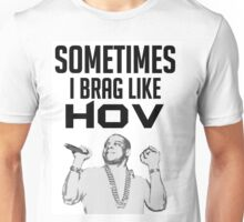 Sometimes I brag like Hov Unisex T-Shirt