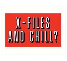 X-Files and Chill Art Print