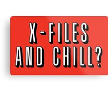 X-Files and Chill Metal Print