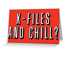 X-Files and Chill Greeting Card