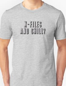X-Files and Chill Unisex T-Shirt