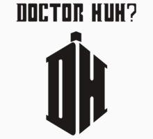 Dr Huh? - Black by samohtbackwards
