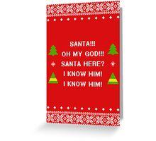 Santa! I know him! Greeting Card
