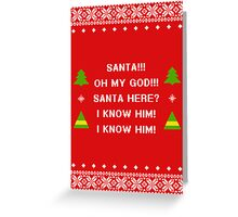 Santa! I know him! Greeting Card