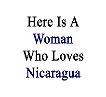 Here Is A Woman Who Loves Nicaragua  Photographic Print